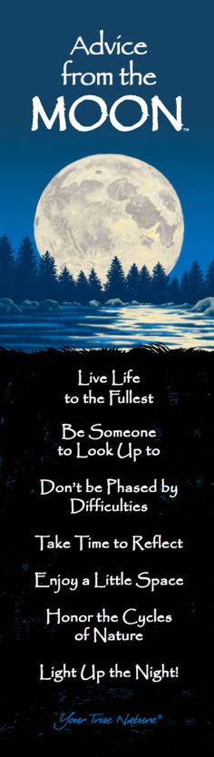 """""""Live life to the fullest."""" Moon"""