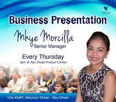 Business Presentation MHYE MORCILLA ~ Senior Manager Every Thursday 7pm @ Abu Dhabi Product Center