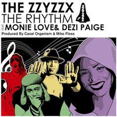 """The Zzyzzx """"The Rhythm"""" (feat. Monie Love & Dezi Paige)"""