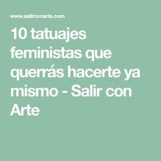 10 tatuajes feministas que querrás hacerte ya mismo - Salir con Arte