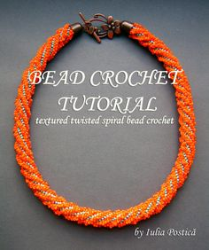 """A tutorial I made for a spiral and textured bead crochet necklace - """"Orange Mood"""""""