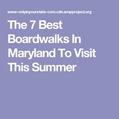 The 7 Best Boardwalks In Maryland To Visit This Summer