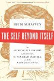 Bookslut | The Self Beyond Itself: An Alternative History of Ethics, the New Brain Sciences, and the Myth of Free Will by Heidi M. Ravven