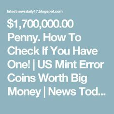 $1,700,000.00 Penny. How To Check If You Have One! | US Mint Error Coins Worth Big Money | News Today