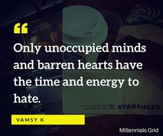 Only unoccupied minds and barren hearts have the time and energy to hate. Double tap & tag a friend who needs to see this. #seizetheday #entrepreneur #business #travel #startup #smallbiz #startuplife #success #tbt #me #marketing #millionaire #mumbai #hustle #hyderabad #delhi #life #follow #quotes #grind #motivational #focused #branding #organized #london #nyc #entrepreneurship #businessmen #businesswoman #successful