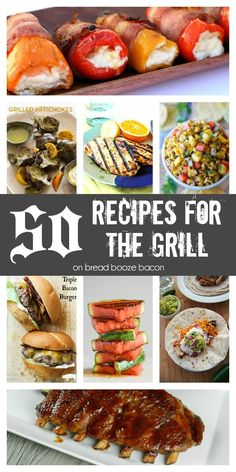 50 Recipes for the Grill | Bread Booze Bacon