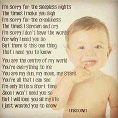 A child's words to his mum, promising her that he is worth the sleepless nights, screaming, crying, etc Baby Quotes, Wise Quotes, Family Quotes, Quotes Quotes, Funny Quotes, Sleepless Nights, My Little Girl, I Need You, Baby Fever