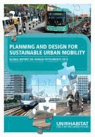 Planning and design for sustainable urban mobility : global report on human settlements 2013 / [Book]  	 United Nations Human Settlements Pr...