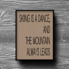 ski house decor | skiing is a dance typography ski home decor quote art print poster ...