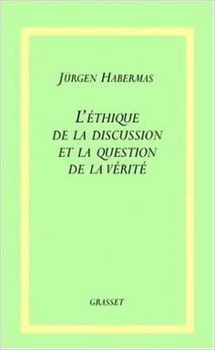 L'Ethique de la discussion et la question de la vérité: Amazon.fr: Jürgen Habermas, Patrick Savidan: Livres