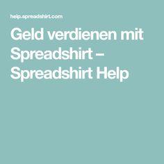 Geld verdienen mit Spreadshirt – Spreadshirt Help