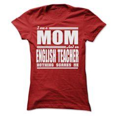 I AM A MOM AND AN ENGLISH TEACHER SHIRTS T Shirt, Hoodie, Sweatshirt