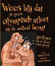 Wees blij dat je geen Olympisch atleet uit de oudheid bent!