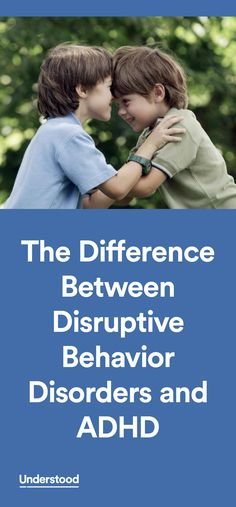 Disruptive behavior disorders and ADHD have some things in common, such as trouble keeping emotions in check and doing risky, impulsive things. But there are big differences between the two that can affect the strategies used to help your child.