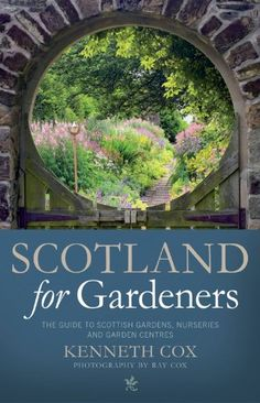 Scotland for Gardeners: The Guide to Scottish Gardens, Nurseries and Garden Centres by Kenneth Cox http://www.amazon.co.uk/dp/1841585769/ref=cm_sw_r_pi_dp_D90-ub125P4YE
