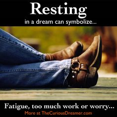 If you dream you are resting, you may feel like you need a physical, mental, or emotional break in real life...   More dream symbol meanings at TheCuriousDreamer...  #dreammeaning #dreamsymbol
