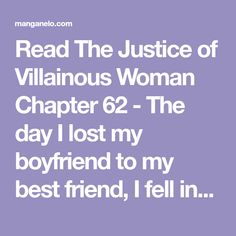 Read The Justice of Villainous Woman Chapter 62 - The day I lost my boyfriend to my best friend, I fell into the Han River by mistake.And when I woke up, I became a famous duke's daughter named Chartiana Altizer Cailon - who's known as the vi My Best Friend, Best Friends, Han River, Wake Me Up, I Fall, Losing Me, My Boyfriend, I Am Awesome, How To Become