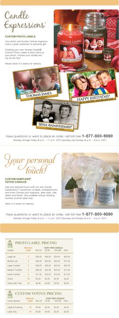 Yankee Candle-- They will make personalized candles! Perfect for weddings, new babies, or any special occasion/person you want to remember