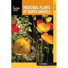 Medicinal Plants of North America: A Field Guide.