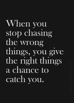 give the right things a chance to catch you #happy #healthy