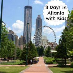 3 Days in Atlanta with Kids #familytravel #travelwithkids