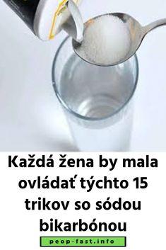 Každá žena by mala ovládať týchto 15 trikov so sódou bikarbónou Deodorant, Food And Drink, Odor Eliminator