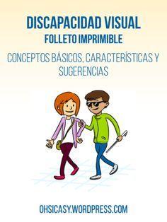 Folleto imprimible con información general acerca de las discapacidad visual. ohsicasy.wordpress.com