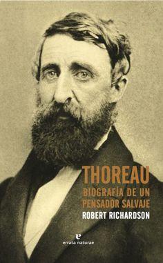 Thoreau : biografía de un pensador salvaje / Robert Richardson ; Henry David Thoreau, Robert Richardson, Che Guevara, Movie Posters, Movies, Products, Tinkerbell, Pursuit Of Happiness, Science Books