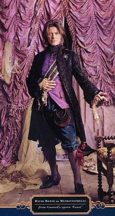 OMG David Bowie played Mephistopheles. *I* played Mephistopheles. This means we need to be married and have babies.