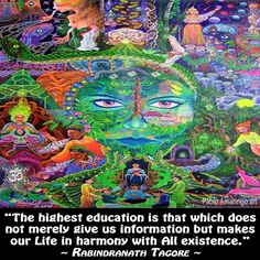 """""""The highest education is that which does not merely give us information but makes our Life in harmony with All existence."""" ~ Rabindranath Tagore art by The Ayahuasca Visions of Pablo Amaringo – New Book (April 2011)"""