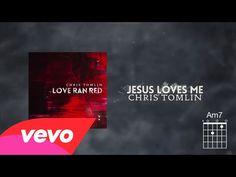 """""""Jesus He Loves Me"""" - by Chris Tomlin"""