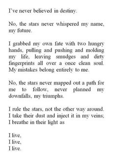 DD - Disagree, but like the words. Planets and astral bodies indeed do have an affect on our lives and us. They increase odds that something will happen, though details unknown. The Words, Pretty Words, Beautiful Words, Writing Tips, Writing Prompts, Poem Quotes, Life Quotes, Eh Poems, R M Drake