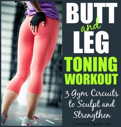 3 gym circuits to sculpt amazing legs and glutes! From Tone-and-Tighten.com