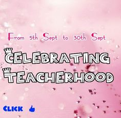Celebrating Teacherhood!!!  Contest coming soon at http://www.magicpathshala.com/