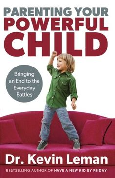 Parenting Your Powerful Child: Bringing an End to the Everyday Battles by Dr. Kevin Leman,http://www.amazon.com/dp/0800720202/ref=cm_sw_r_pi_dp_MSWSsb12WPD57Z3W