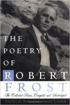 Poetry of Robert Frost: The Collected Poems, Complete and Unabridged