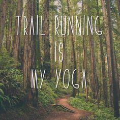 Trail Running is My Yoga