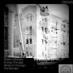 Maxim Lebedev, Joey Chicago - Winter In Chicago (The Remixes)