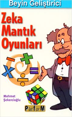 beyin gelistirici zeka mantik oyunlari - mehmet sekercioglu - platform yayinlari  http://www.idefix.com/kitap/beyin-gelistirici-zeka-mantik-oyunlari-mehmet-sekercioglu/tanim.asp