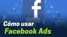Tutorial de Facebook ads 2017, campañas de publicidad paso a paso