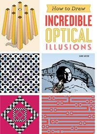 How to Draw Incredible Optical Illusions