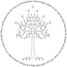 White Tree and Oath:  Be without fear in the face of your enemies. Be brave and upright that God may love thee. Speak the truth always, even if it leads to your death. Safeguard the helpless and do no wrong. Might make a cool tat