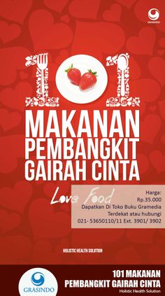 """101 Makanan Pembangkit Gairah Cinta"" by Holistic Health Solution  |  Available at @grasindo_id 021-53650110/11 ext 3901/3902"