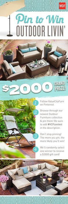 Do you want to win $2000? Go to http://www.valuecityfurniture.com/search/v/patio and start pinning your favorite Patio products using the #VCFcontest hashtag!