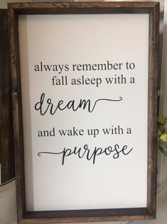 Proverbs 31 Woman Discover Always remember to fall asleep with a dream and wake up with a purpose quote dream quote dream sign girls room decor girl decor Always remember to fall asleep with a dream and wake up with a purpose quote dream quote dream sig Life Quotes Love, Dream Quotes, Quotes To Live By, Me Quotes, Motivational Quotes, Inspirational Quotes, Wake Up Quotes, Sign Quotes, Family Quotes