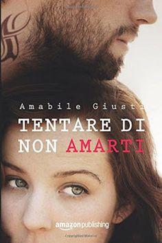 """Leggere Romanticamente e Fantasy: Anteprima """"Tentare di non amarti"""" di Amabile Giust..."""