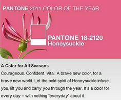 Pantone 18-2120 - Colour of the year 2011 - Honeysuckle