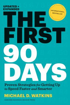 The First 90 Days Updated and Expanded Proven Strategies for Getting Up to Speed Faster and Smarter ($9.57)
