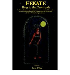 HEKATE - Keys to the Crossroads A collection of personal essays, invocations, rituals, recipes and artwork from modern Witches, Priestesses and Priests who work with Hekate, the Ancient Greek Goddess of Witchcraft, Magick and Sorcery. Hekate is one of the most fascinating Goddesses of the Ancient World. Loved, feared, hated and worshipped by people throughout history, the Witch Goddess of the Crossroads, facing three-ways, with her three faces, remains an image of power and awe in the modern…