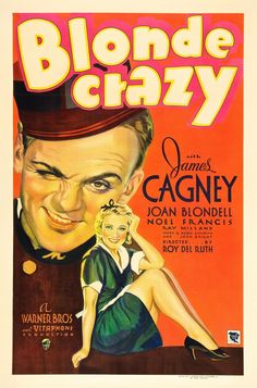 Blonde Crazy, 1931. James Cagney, Joan Blondell. A hotel bellhop and his girlfriend work con games, then are conned by a con man themselves.